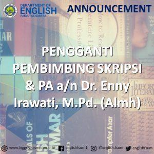 PENGGANTI PEMBIMBING SKRIPSI & PA a/n Dr. Enny Irawati, M.Pd. (Almh)