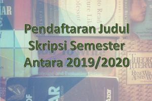 Pendaftaran Judul Skripsi Semester Antara 20192020
